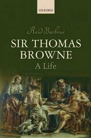 Reid Barbour Sir Thomas Browne