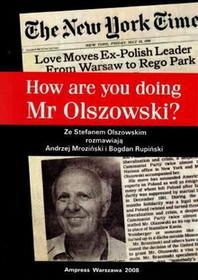 Andrzej Mroziński, Bogdan Rupiński How are you doing Mr Olszowski?