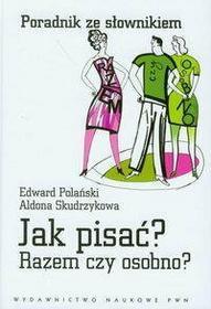 Edward Polański, Aldona Skudrzykowa Jak pisać? Razem czy osobno?