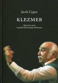 Cygan Jacek Klezmer Opowieść O Życiu Leopolda Kozłowskiego-Kleinmana.