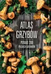 Zarawska Patrycja Atlas grzybów. Ponad 200 polskich gatunków - Tysiące książek w niskich cenach!