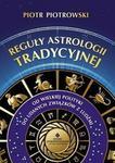 Opinie o Piotr Piotrowski Reguły astrologii tradycyjnej. Od wielkiej polityki do udanych związków z ludźmi