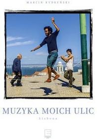 Marcin Kydryński: Muzyka moich ulic. Lizbona. e-book, okładka ebook