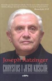 Joseph Ratzinger Chrystus i Jego Kościół