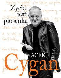 Jacek Cygan Życie jest piosenką