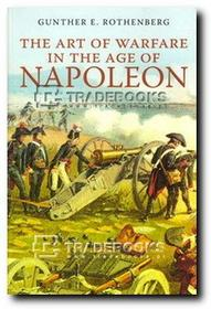 Gunther E. Rothenberg Art of Warfare in the Age of Napoleon