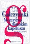 Opinie o Gałczyński Konstanty Ildefons Próby teatralne. Tom 3 - Mężczyzna w damskim kapeluszu (ebook)