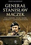 Opinie o Evan McGilvray Generał Stanisław Maczek. Stal i honor - życie i służba dowódcy 1. Dywizji  Pancernej