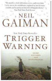 Gaiman, Neil Trigger Warning