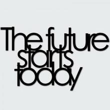 DekoSign Napis na ścianę THE FUTURE STARTS TODAY