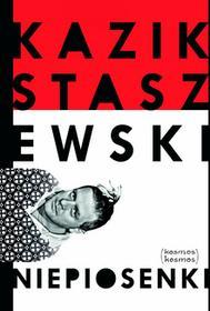 Kazik Staszewski Niepiosenki