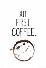 But first coffee - plakat