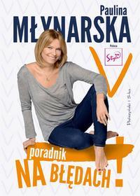 Młynarska Paulina Na błędach! Poradnik-odradnik (ebook)