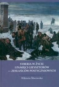 Śliwowska Wiktoria Syberia w życiu i pamięci Gieysztorów - zesłańców postyczniowych