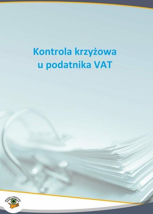 Mariusz Olech Kontrola krzyżowa u podatnika VAT