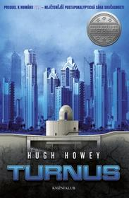 Howey Hugh Silo 2: Turnus - Prequel k románu Silo - nejčtenější postapokalyptická sága současnosti Howey Hugh