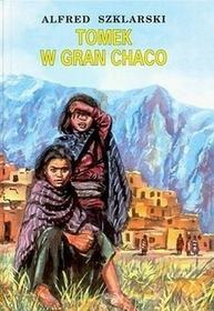 Alfred Szklarski Tomek w Gran Chaco