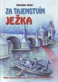 Kotek, Stanislav Za tajemstvím ježka Kotek, Stanislav