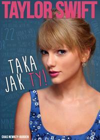 Chas Newkey-Burden Taylor Swift - Taka jak Ty!