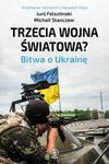 Opinie o Felsztinski Jurij Trzecia wojna światowa. Bitwa o Ukrainę