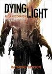 Opinie o Benson Raymond Dying Light. Aleja Koszmarów (ebook)