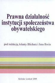 Jolanta Blicharz  Jan Boć Prawna działalność instytucji społeczeństwa obywatelskiego