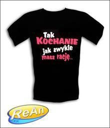 ŚmieSzne Koszulki TAK KOCHANIE JAK ZWYKLE MASZ RACJĘ
