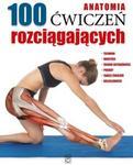 Anatomia 100 ćwiczeń rozciągających + kod na książkę za 1 gr