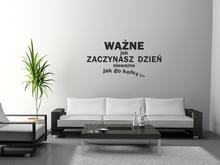Naklej-to.pl Ważne jak zaczynasz dzień... naklejka napis wazne01