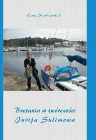 Ewa Stankovitch EBOOK Bretania w twórczości Jurija Sulimowa - produkt DOSTĘPNY w magazynie, NATYCHMIASTOWA wysyłka, ODBIÓR osobisty za 0zł!