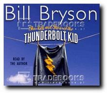 Bill Bryson Life and Times of the Thunderbolt Kid [Audiobook]