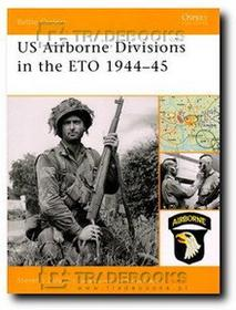 Steven J Zaloga US Airborne Divisions in the ETO 1944-45