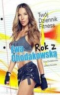 Ewa Chodakowska,Lefteris Kavoukis ROK Z EWĄ CHODAKOWSKĄ TWÓJ DZIENNIK FITNESS