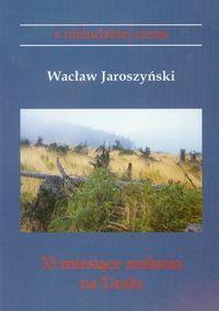 Opinie o Jaroszyński Wacław 33 miesiące zesłania na Uralu