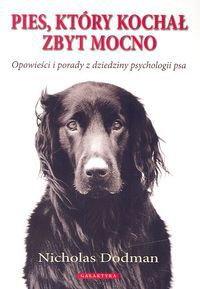 Opinie o Nicholas Dodman  Pies, który kochał zbyt mocno