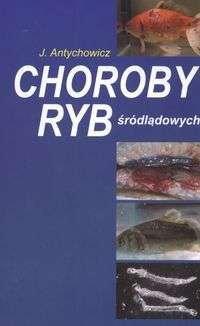 Opinie o Antychowicz J. Choroby ryb śródlądowych