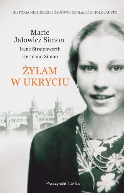 Opinie o Jalowicz-Simon Marie, Stratenwerth Irene, Simon Hermann Żyłam w ukryciu (ebook)