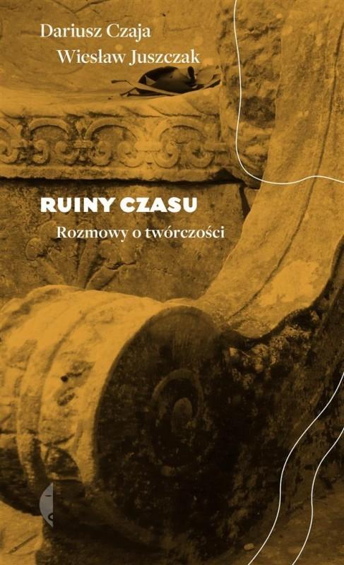 Opinie o Juszczak Wiesław, Czaja Dariusz Ruiny czasu - odbierz ZA DARMO w jednej z ponad 30 księgarń!