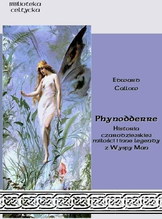 Opinie o Edward Callow Phynodderre. Historia czarodziejskiej miłości i inne legendy z Wyspy Man