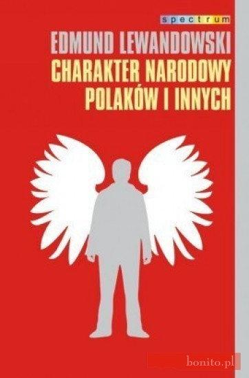 Opinie o Edmund Lewandowski Charakter narodowy Polaków i innych