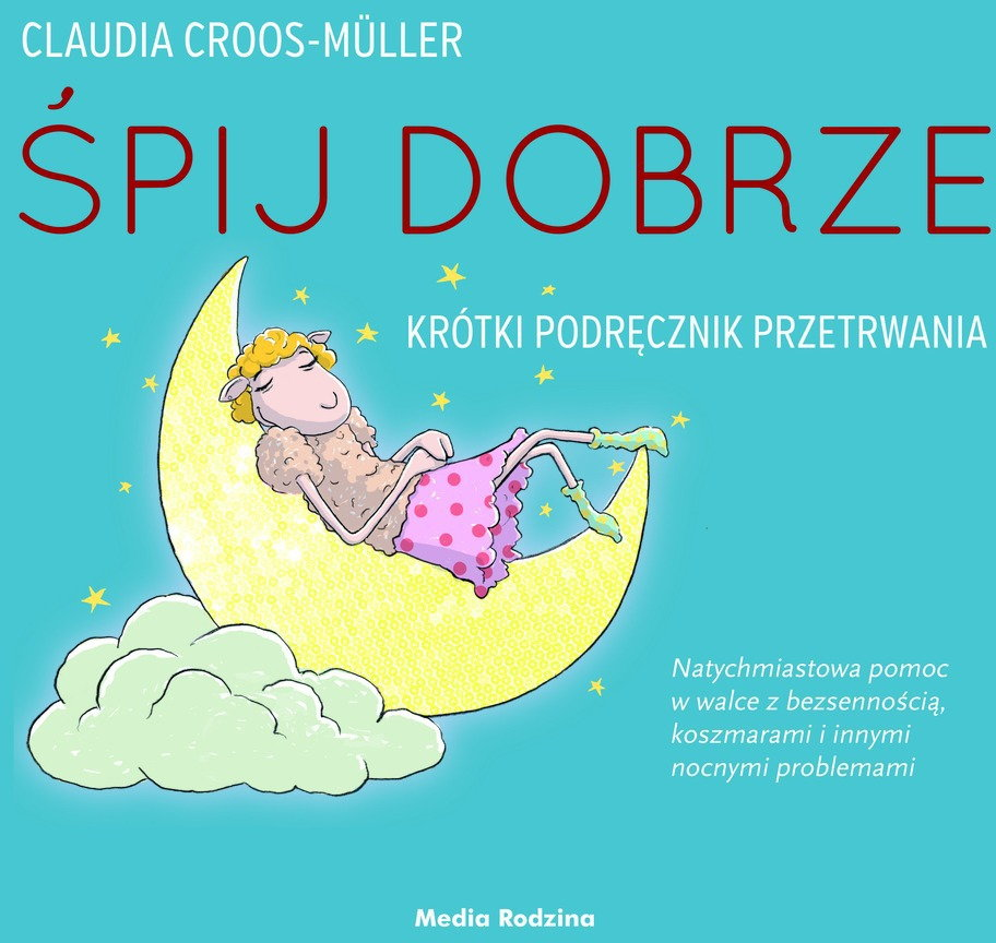 Opinie o Claudia Cross-Müller Śpij dobrze! Krótki podręcznik przetrwania