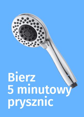 Bierz 5 minutowy prysznic