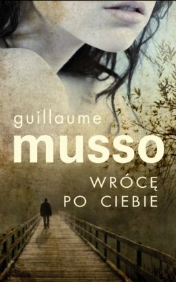 Wroce-po-Ciebie_Guillaume-Musso,images_big,27,978-83-7659-062-2.jpg
