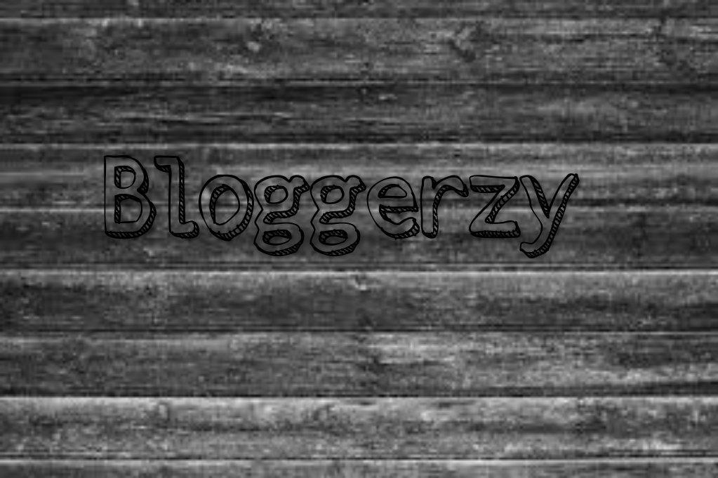 Bloggerzy ♥