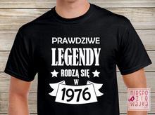 """Koszulka """"Legendy rodzą się w roku…"""""""